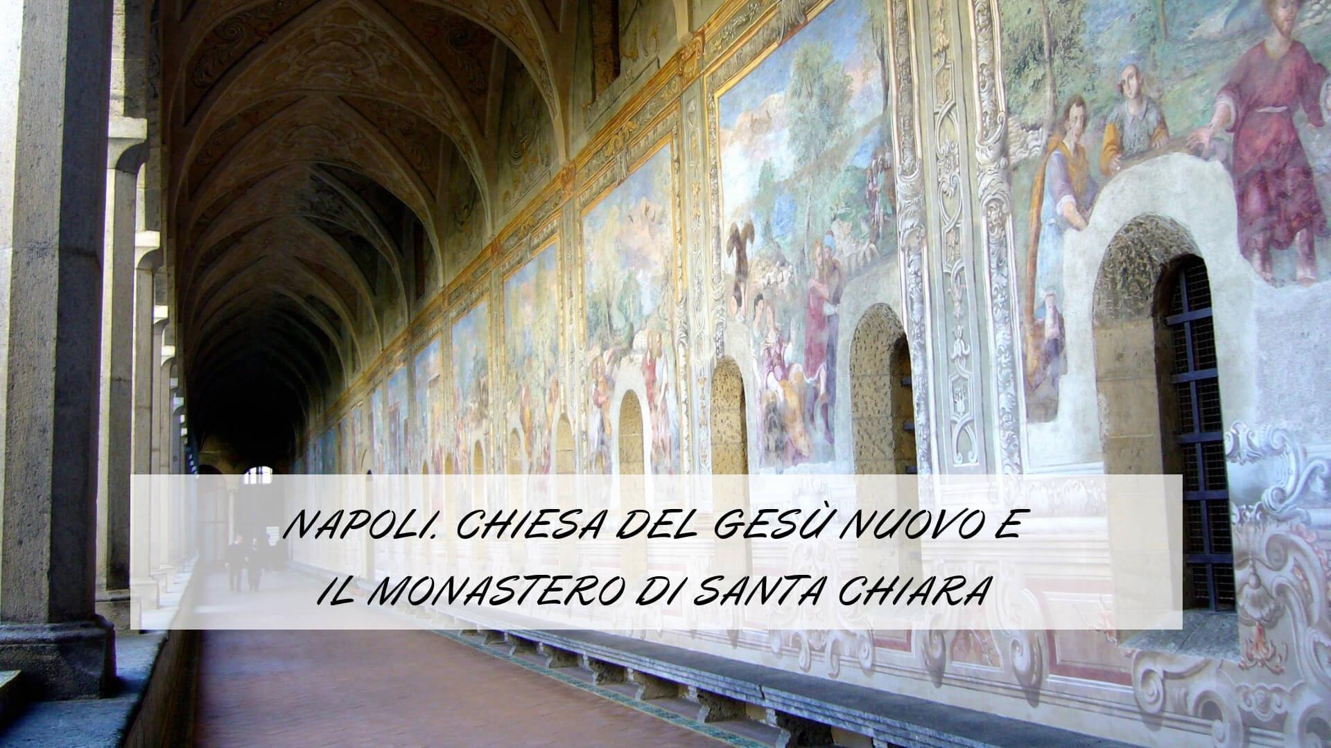 Chiesa del Gesù Nuovo e il Monastero di Santa Chiara