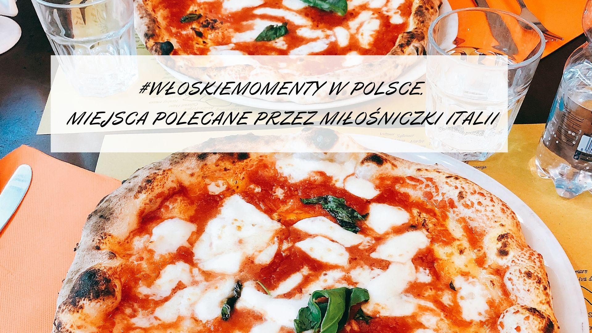 Włoskie miejsca w Polsce